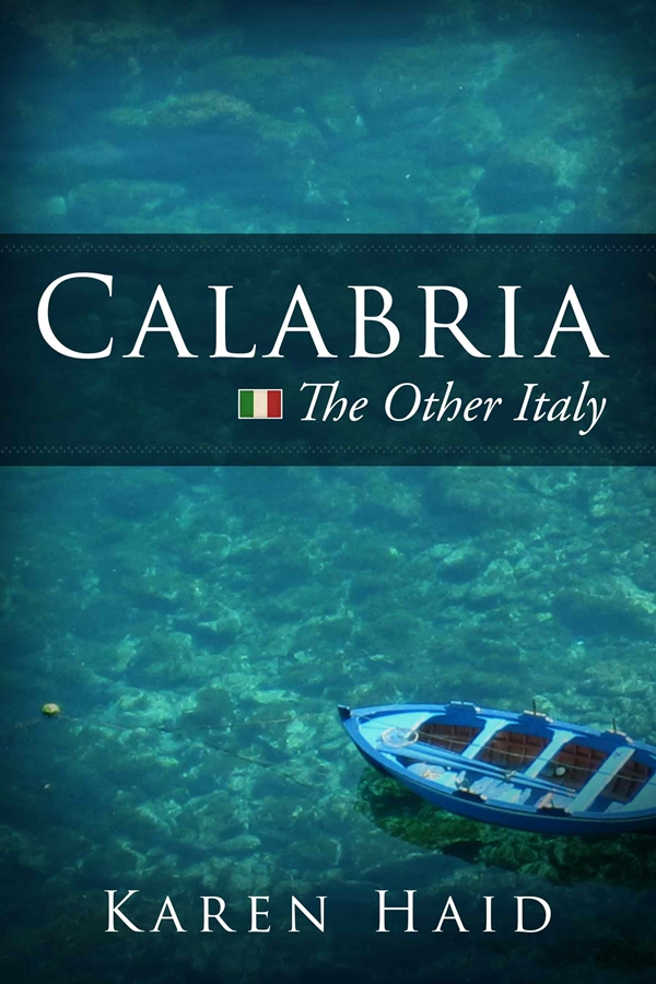 Karen Haid - Calabria, The Other Italy