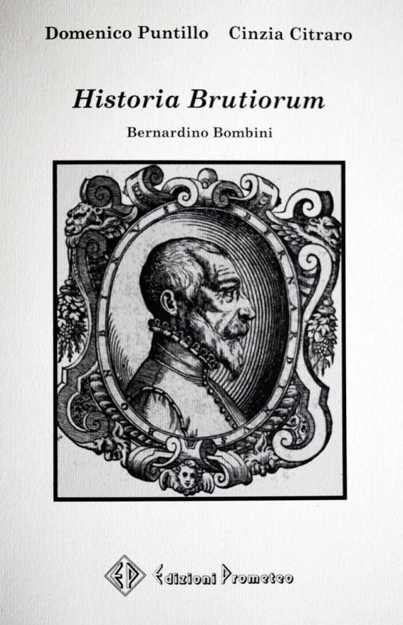 Historia Brutiorum di Bernardino Bombini: prima edizione a stampa del Manoscritto del XVI sec.