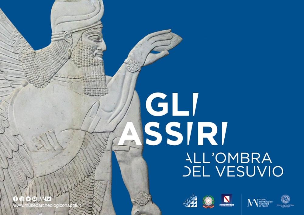 Gli Assiri all'ombra del Vesuvio (Napoli, 3 Luglio -  16 Settembre)