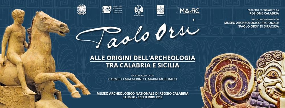 Paolo Orsi, alle origini dell'archeologia tra Calabria e Sicilia (Reggio Calabria, 3 Luglio - 8 Settembre 2019)