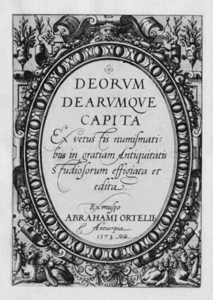 Frontespizio dell'opera numismatica di Ortelio Deorum Dearumque Capita