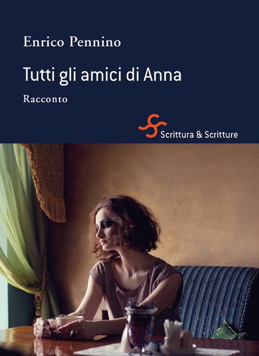 Enrico Pennino - Tutti gli amici di Anna