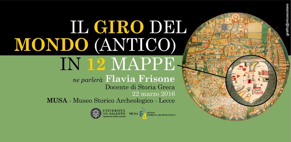 Il giro del mondo (antico) in 12 mappe (Lecce - 22 marzo 2016)