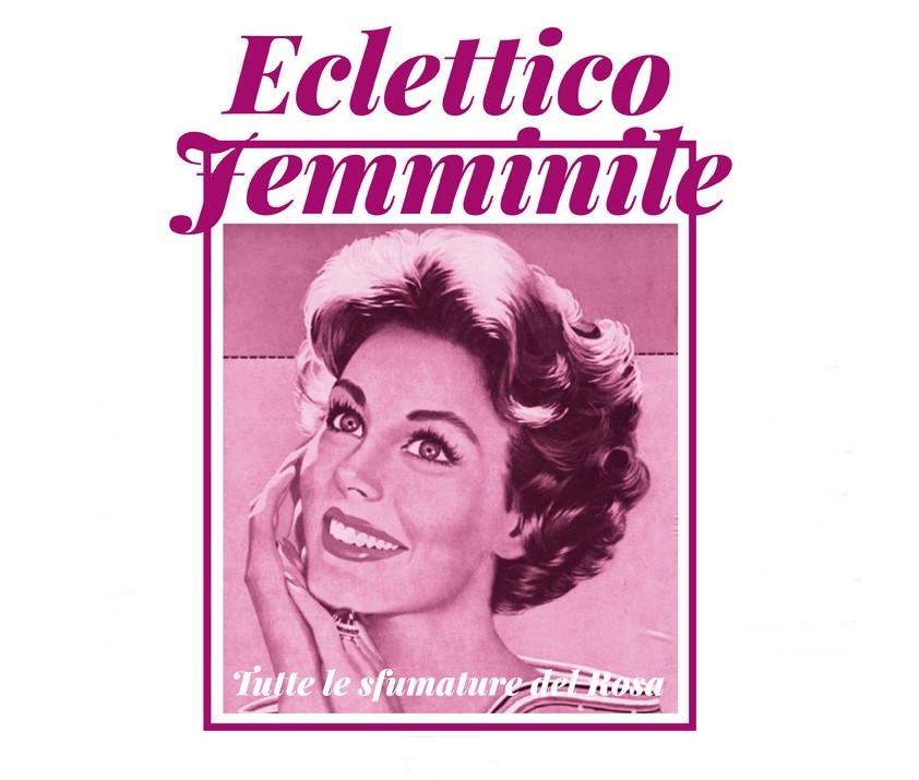 Eclettico Femminile (Lecce, 30 aprile - 8 maggio 2016)