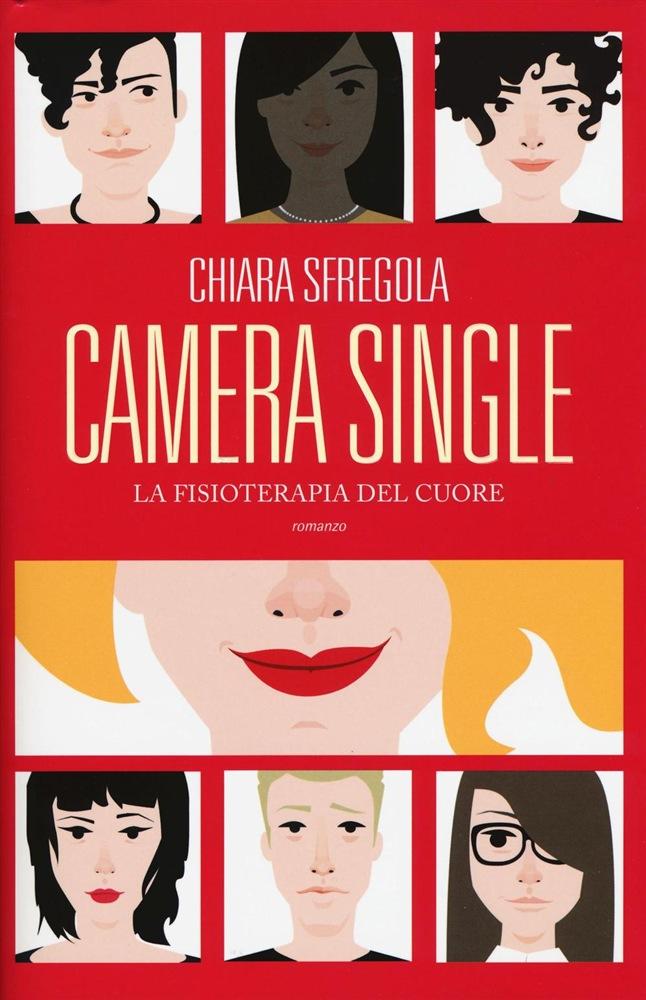 """Chiara Sfregola, """"Camera Single - La fisioterapia del cuore"""" (ed. Fanucci)"""