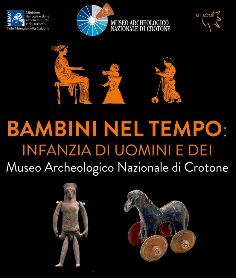 Bambini nel tempo: infanzia di uomini e dei (Museo Archeologico Nazionale di Crotone, 26 aprile - 24 giugno 2018)
