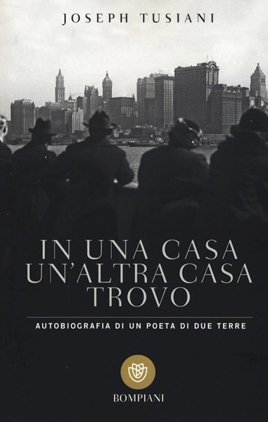La copertina dell'autobiografia di Tusiani edita da Bompiani