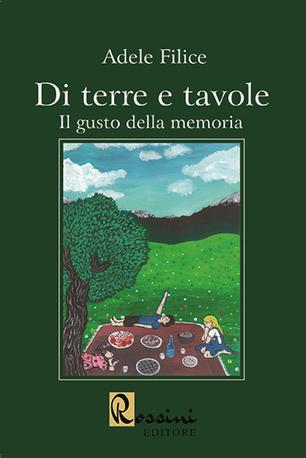 Adele Filice, Di terre e tavole, Rossini Editore, 2020