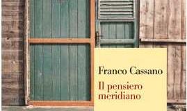 Il Sud centro di una identità ricca e molteplice nel libro di Franco Cassano 'Il pensiero meridiano'