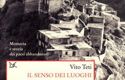 Il senso dei luoghi. Vito Teti racconta in un volume i borghi abbandonati della Calabria